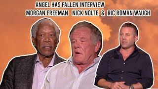 Angel Has Fallen Interview | Morgan Freeman, Nick Nolte &  Ric Roman Waugh