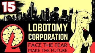 НАЧАЛАСЬ ЖЕСТЬ! ► Lobotomy Corporation прохождение #15