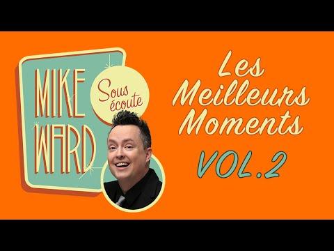 MIKE WARD SOUS ÉCOUTE - Les Meilleurs Moments Vol. 2