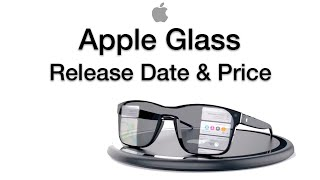 Apple Glasses Release Date and Price – Apple Glass AR Future?