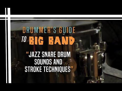 Jazz Snare Drum sounds and Stroke Techniques - Drummer's Guide to Big Band