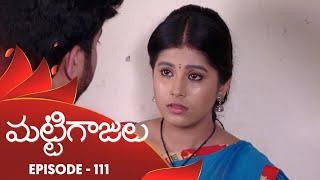 Mattigajulu - Episode 111 | 19th November 19 | Gemini TV Serial | Telugu Serial