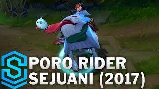 Poro Rider Sejuani (2017) Skin Spotlight - League of Legends