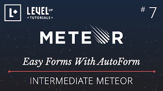 Intermediate Meteor Tutorial #7 - Easy Forms With AutoForm in Meteor