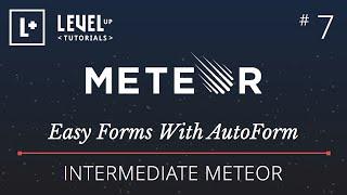 Intermediate Meteor Tutorial #7 - Easy Forms With AutoForm in Meteor