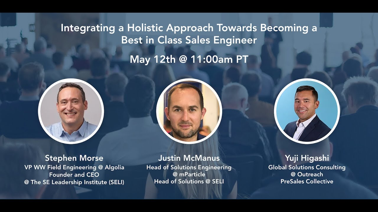 Integrating a Holistic Approach Towards Becoming a Best in Class Sales Engineer