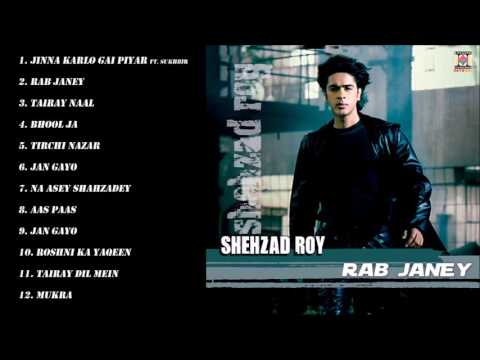 RAB JANEY - SHEHZAD ROY - FULL SONGS JUKEBOX