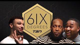 Jamal Murray on Celebrations, Playlists and Fashion - 6IX Degrees