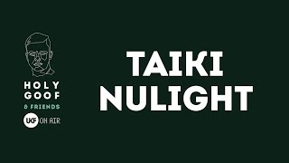 taiki nulight at holy goof friends x ukf on air dj set