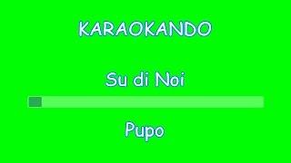 Karaoke Italiano - Su di Noi - Pupo ( Testo )