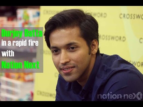 Durjoy Datta in a Rapid-fire session with Nation Next