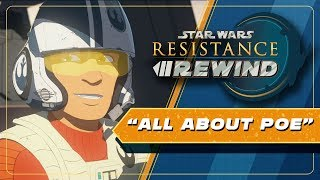Star Wars Resistance Rewind #1.7 | All About Poe