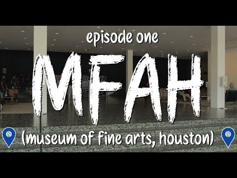 EPISODE 1- Exploring the Museum of Fine Arts, Houston || Hou