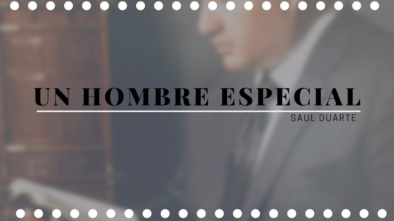 """Download """"UN HOMBRE ESPECIAL""""     Saul Duarte"""