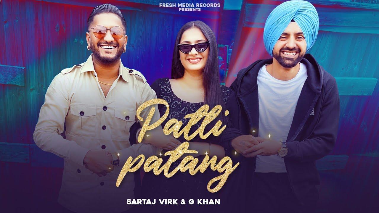 Patli Patang   G khan ft Sartaj Virk ( Teja )   Latest Punjabi Song 2021   Fresh Media Records