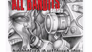 All Bandits - Big Brother Is Watching You!