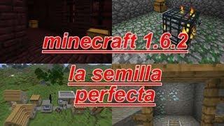 --MINECRAFT 1.6.2-- La semilla PERFECTA.