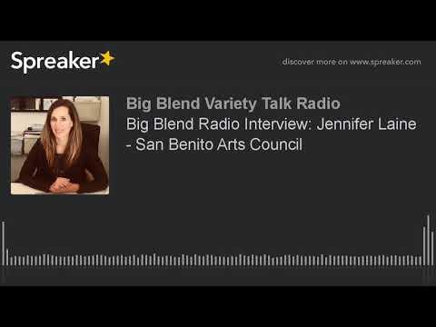 Big Blend Radio Interview: Jennifer Laine - San Benito Arts Council