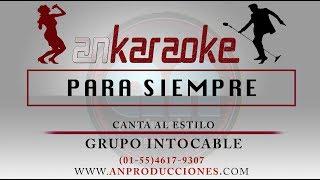 PARA SIEMPRE - INTOCABLE -KARAOKE