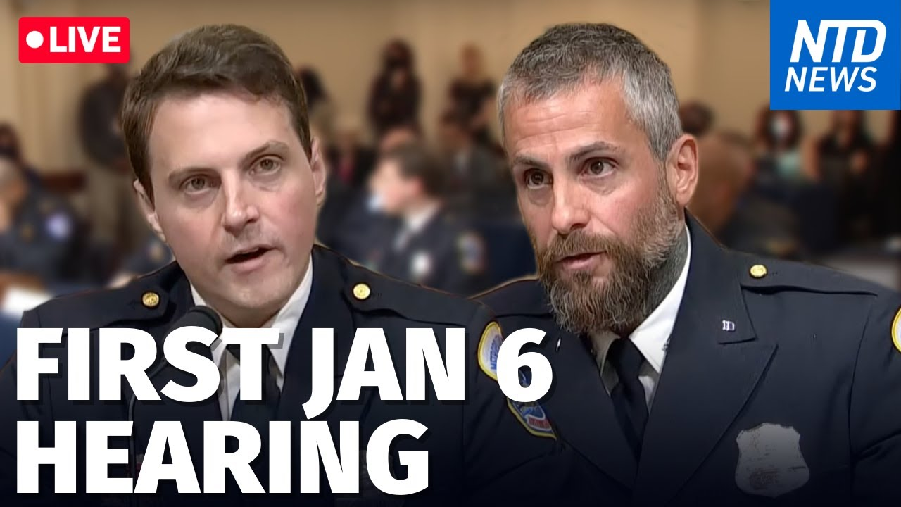 LIVE: Jan. 6 House Select Committee Holds First Hearing With Law Enforcement Officers   NTD News