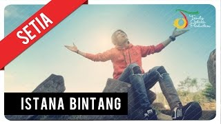Setia Band - Istana Bintang | Official Mp3 Clip