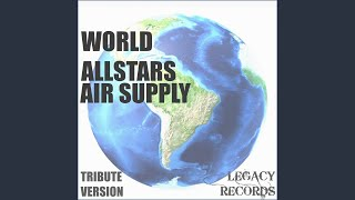 Every Woman in the World Originally Performed By Air Supply (Tribute Version)