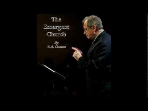 The Emergent Church - D.A. Carson