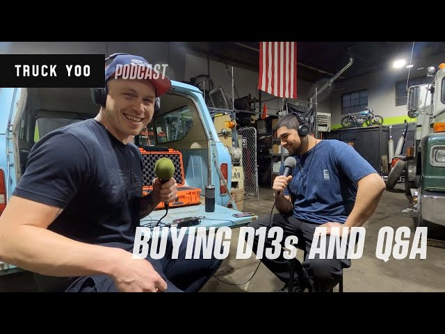 Buying a Volvo D13 and Q&A. Truck Yoo podcast e.33