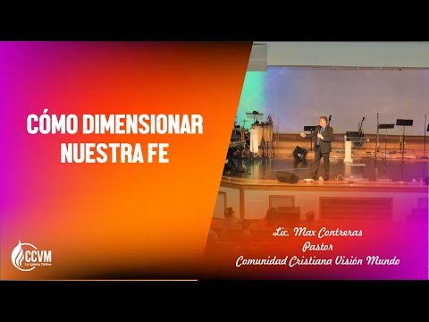 CÓMO DIMENSIONAR NUESTRA FE /// PR  MAX CONTRERAS  /// 28 07 2019