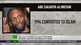 British former Guantanamo prisoner behind suicide bombing in Iraq
