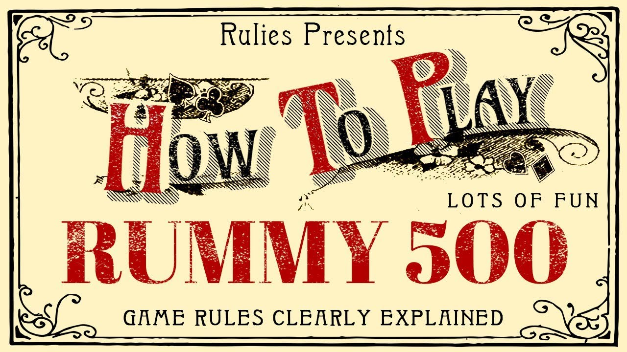 How To Play Rummy 500 Card Game