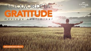 Le pouvoir de la gratitude | Message subliminal AUDIO affirmations positives | Subliminal Online