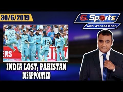 India Lost, Pakistan Disappointed | G Sports With Waheed Khan, 30th  June 2019