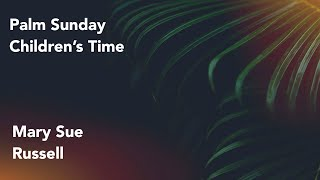 Mary Sue Russell teaches about Palm Sunday