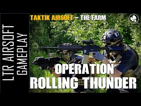 [Fr] Taktik Airsoft The Farm - Operation Rolling Thunder - LTR Airsoft