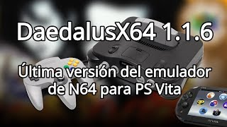 DaedalusX64 1.1.6: Emulador de N64 para PS Vita