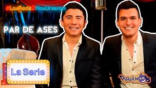 """Las Redes Nos Unieron 2 """"La Serie"""" ft. Par de Ases"""