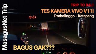 [2.35 MB] Uji Kamera VIVO V11i di Parjalanan Malam Probolinggo - Ketapang | Trip To Bali Day #1: [Part 3]