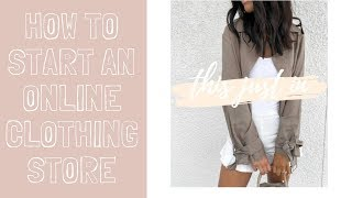 HOW TO START AN ONLINE CLOTHING STORE