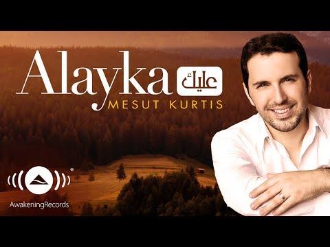 Mesut Kurtis - 'Alayka | مسعود كرتس - عليك | Official Audio
