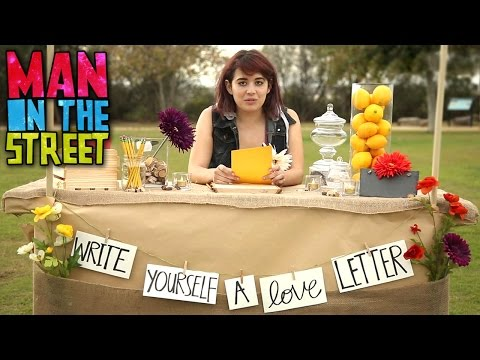 Write a Love Letter to Yourself | Man on the Street
