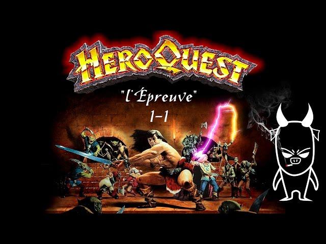 """HEROQUEST FR - Chapitre 1 - EP1 """"L'Epreuve"""""""