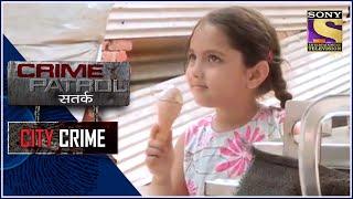 City Crime | Crime Patrol |  Child Abduction and Molestation | Mumbai I Full Episode