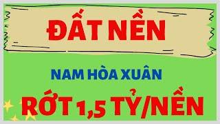 Cập nhật mức giá và hạ tầng KĐT Nam Hòa Xuân 😱😱 GIẢM 1,5 tỷ/nền (Hotline 0905668343)