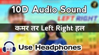 कमर तर Left Right हल Ajay Hooda (10D Audio) Use Headphones