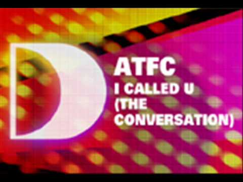ATFC - I Called U (The Conversation) (ATFC's Conversation Killer)