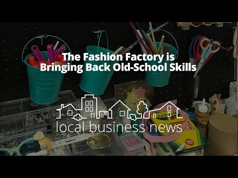 The Fashion Factory is Bringing Back Old-School Skills