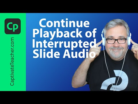 Adobe Captivate - Continue Playback of Interrupted Slide Audio