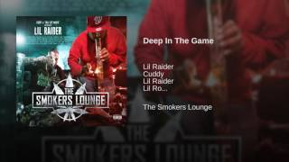 Lil Raider & Cuddy Ft. Lil Ro - Deep In The Game (Produced By AK47)