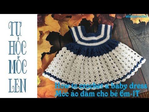 Hướng Dẫn Móc áo đầm Cho Bé 6m-1T - Crochet Baby Dress